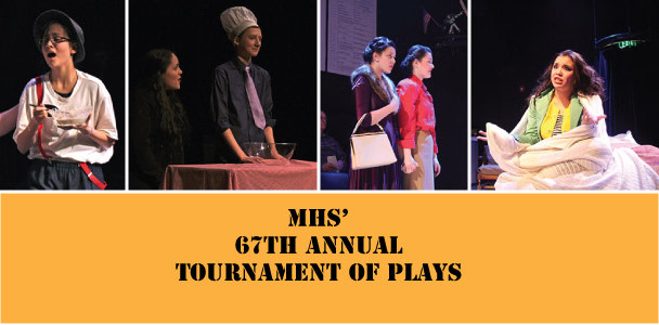 MHS celebrated their 67th annual Tournament of Plays.